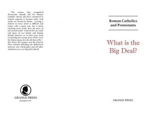 Roman Catholics and Protestants: What is the Big Deal?