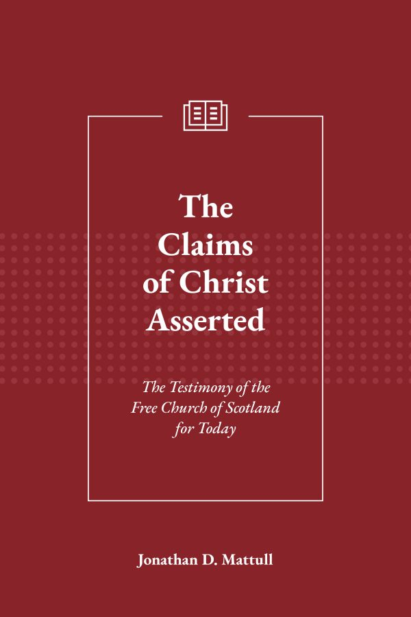 The Claims of Christ Asserted