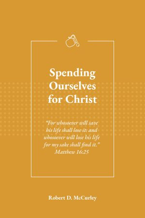 Spending Ourselves for Christ